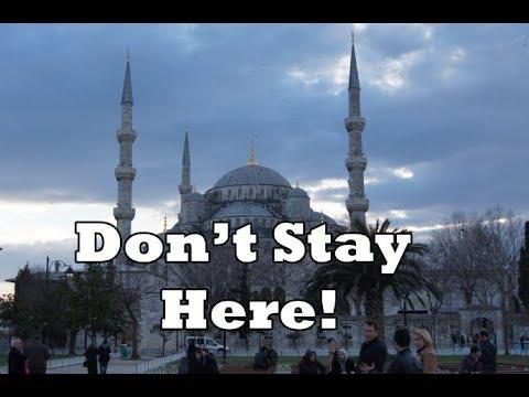 Where To Stay In Istanbul Part 1?  Don't Stay By The Blue Mosque!
