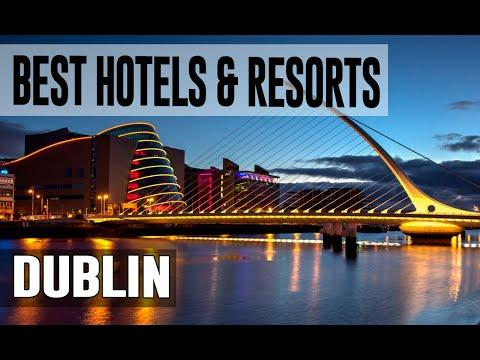 Best Hotels And Resorts In Dublin, Ireland